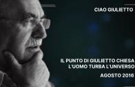 Ciao Giulietto – Il punto di Giulietto Chiesa – L'uomo turba l'Universo