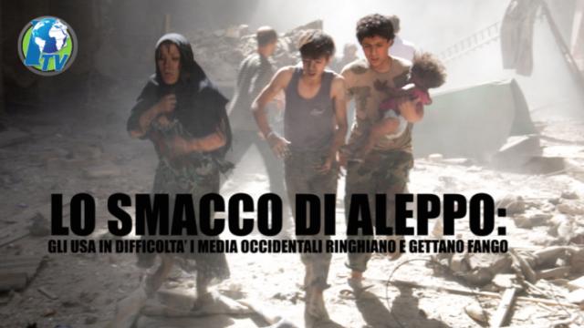 PTV Speciale – LO SMACCO DI ALEPPO: GLI USA IN DIFFICOLTA' I MEDIA OCCIDENTALI RINGHIANO E GETTANO FANGO