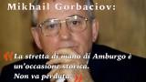 Gorbaciov: la stretta di mano di Amburgo è un'occasione storica. Non va perduta.