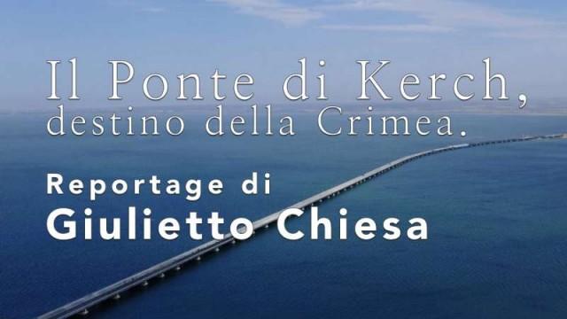 Il Ponte di Kerch, destino della Crimea – Reportage di Giulietto Chiesa