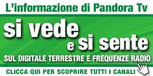PandoraTV Dove si Vede, Dove Si sente