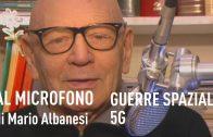 Al Microfono di Mario Albanesi: GUERRE SPAZIALI 5G