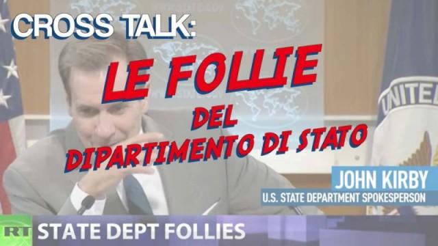 CROSS TALK: Le follie del Dipartimento di Stato