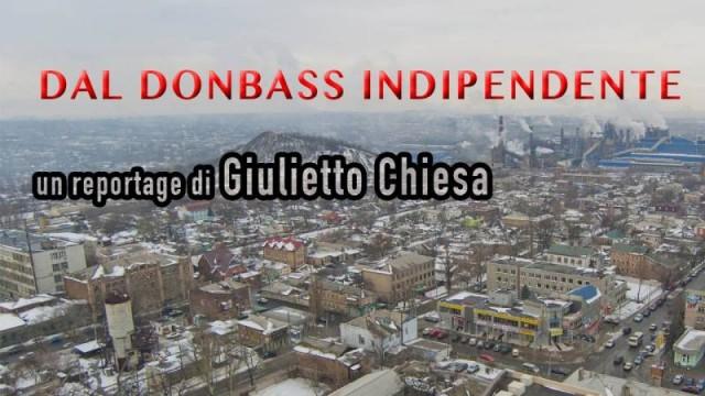 """""""DAL DONBASS INDIPENDENTE"""" di Giulietto Chiesa"""