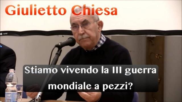 """Giulietto Chiesa: """"Stiamo vivendo la III guerra mondiale a pezzi?"""""""