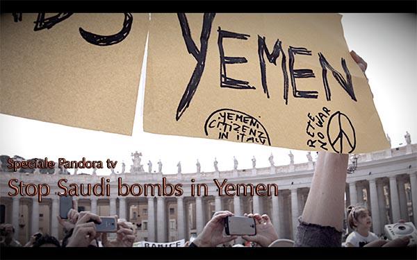 "Speciale Pandora Tv: ""Stop saudi bombs on Yemen"""