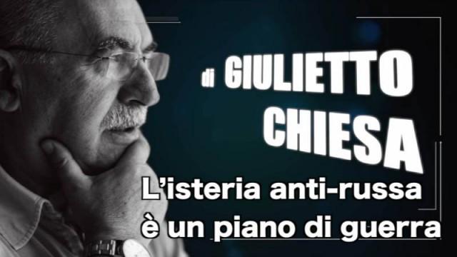 """Il punto di Giulietto Chiesa: """"L'isteria anti-russa è un piano di guerra"""""""