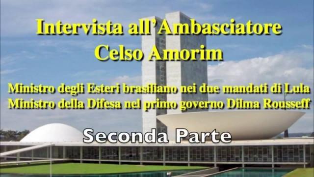 Intervista all'Ambasciatore Celso Amorim – [seconda parte]