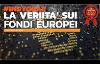 La verità sui Fondi Europei. Indygraf [Sarò Franco]