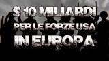 """L'arte della guerra: """"$ 10miliardi per le forze Usa in Europa"""""""