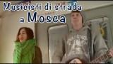 Musicisti di strada a Mosca  [Documentario RT]