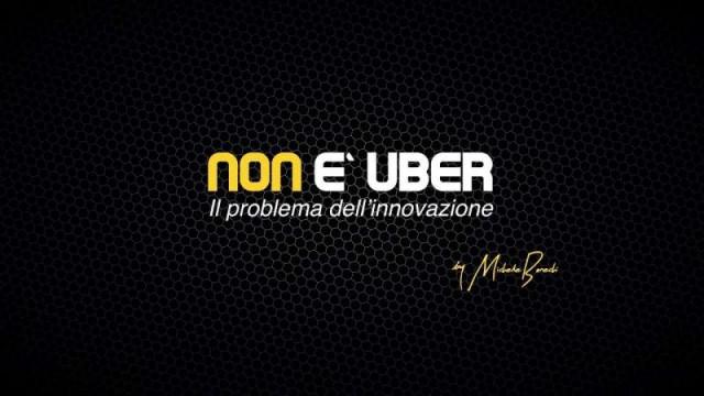 NON E' UBER – di Michele Bonechi