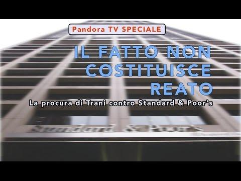 [PTV Speciale] IL FATTO NON COSTITUISCE REATO – La procura di Trani contro Standard & Poor's