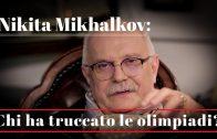 PTV Speciale – Nikita Mikhalkov: Chi ha truccato le olimpiadi?