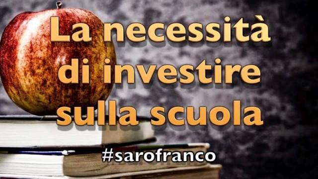 Sarò Franco – La necessità di investire sulla scuola.