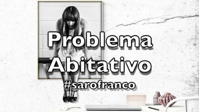 Sarò Franco: Problema abitativo